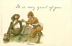 IT IS VERY GOOD OF YOU  soldier offers Boer a drink