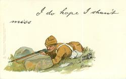 I DO HOPE I SHAN'T MISS  boer war rifleman