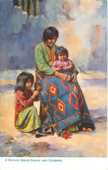 A NAVAJO INDIAN SQUAW AND CHILDREN