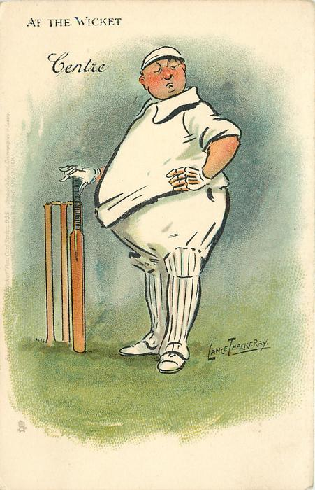 CENTRE  obese batsman centres his bat
