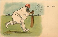 IT IS NOT SO EASY  obese batsman (W.G. Grace) runs as fast as he can