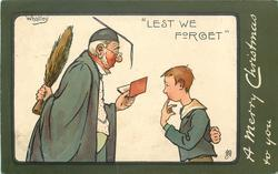 """LEST WE FORGET""  boy with finger to lips faces schoolmaster with switch behind back"