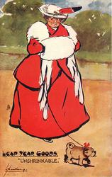 """UNSHRINKABLE""  obese lady in red outfit, white muff & fur, dog on leash"