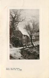 WHEN THE MILL-WHEEL, SPIKED WITH ICE, IS DUMB  young girl in front of icy mill wheel and farm building