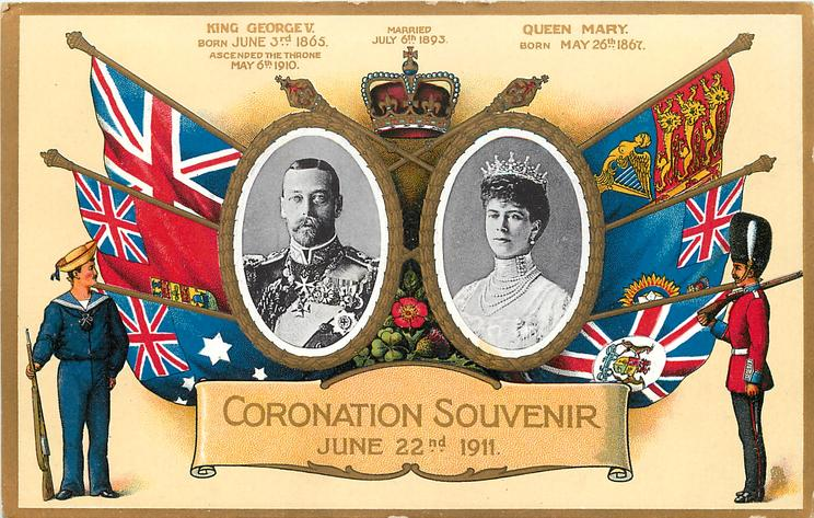 CORONATION SOUVENIR, JUNE 22, 1911 King and Queen in ovals, six flags, soldier & sailor