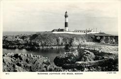 BUCHANESS LIGHTHOUSE AND BRIDGE