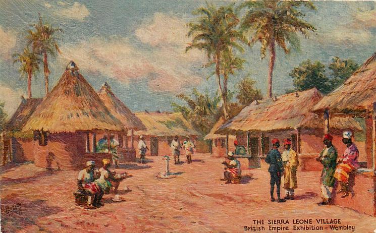 THE SIERRA LEONE VILLAGE, BRITISH EMPIRE EXHIBITION, WEMBLEY