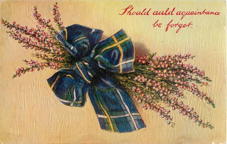 SHOULD AULD AQUAINTANCE BE FORGOT