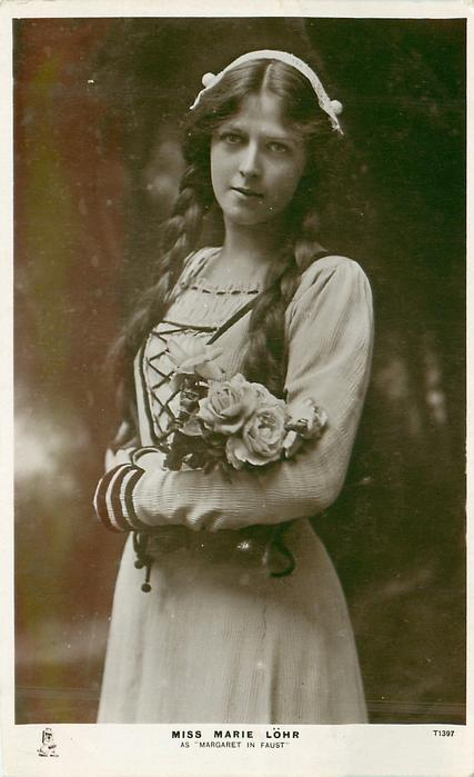 MISS MARIE LOHR AS 'MARGARET IN FAUST'  standing facing left, roses on arm, facing front