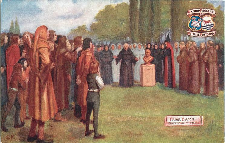 FRIAR BACON DISPLAYS THE BRAZEN HEAD, 1270