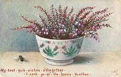 MY BEST GUID WISHES A'THEGETHER I SEND YE WI THE BONNIE HEATHER