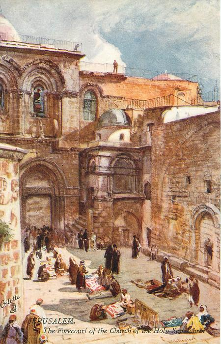 JERUSALEM. THE FORECOURT OF THE CHURCH OF THE HOLY SEPULCHRE