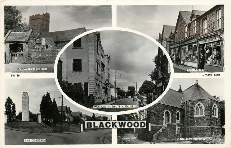 5 insets  BEDWELLTY CHURCH/HIGH STREET/WELFARE INSTITUTE AND HALL/THE CENOTAPH/ST. MARGARET'S CHURCH