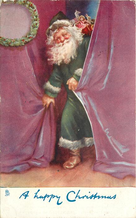 A HAPPY CHRISTMAS  green robed Santa emerging from curtains