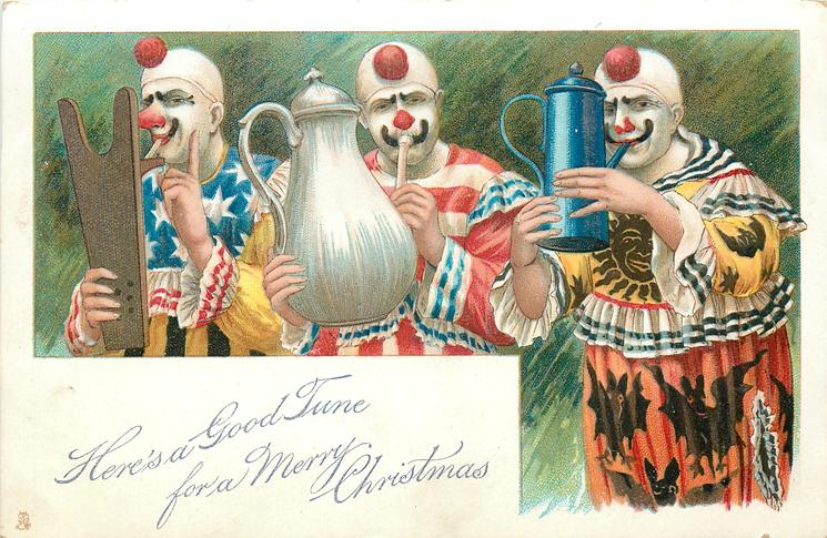 HERE'S A GOOD TUNE FOR  A MERRY CHRISTMAS  three clowns, one with boot jack,others with coffee pot & jug