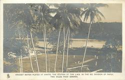 CRICKET MATCH PLAYED AT KWATO, THE STATON OF THE L.M.S. IN THE S.E. DIVISION OF PAPUA, TWO MILES FROM SAMARAI.