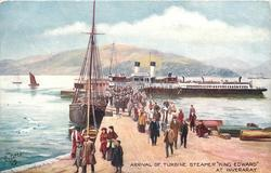 "ARRIVAL OF TURBINE STEAMER ""KING EDWARD"" AT THE INVERARAY"