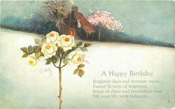 A HAPPY BIRTHDAY  snow scene, cottage behind, roses left