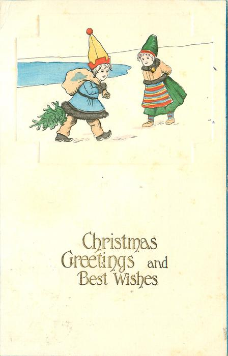 CHRISTMAS GREETINGS AND BEST WISHES  upper inset two costumed children in snow