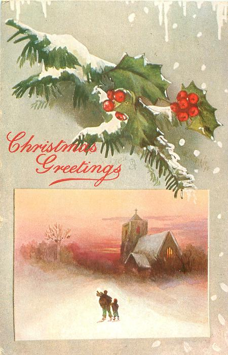 inset at base of card, man carrying sticks & boy walk up to lighted church along snowy road, holly & evergreen above