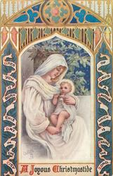 A JOYOUS CHRISTMASTIDE  Madonna and Child in white