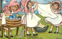 RUB A DUB-DUB, THREE MAIDS AT A TUB!
