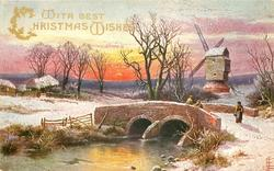 WITH BEST CHRISTMAS WISHES  snow scene,  three people standing on brick bridge, windmill right