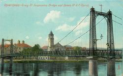 GREIG ST. SUSPENSION BRIDGE AND QUEEN ST. U.F. CHURCH