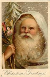 CHRISTMAS GREETINGS  head and shoulders of white robed Santa carrying sack of toys over his right shoulder, facing front