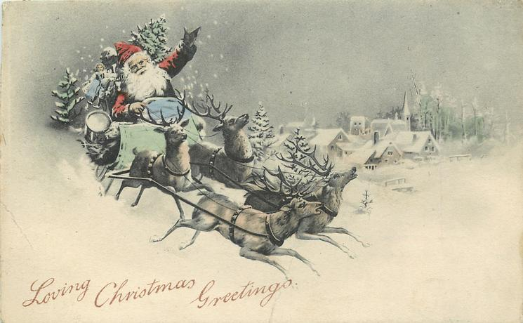 LOVING CHRISTMAS GREETINGS  Santa drives sled drawn by four reindeer, distant snowy village