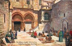 JERUSALEM, CHURCH OF THE HOLY SEPULCHRE (forecourt with native dealers)