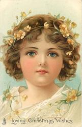 LOVING CHRISTMAS WISHES  head and shoulders of girl adorned with flowers