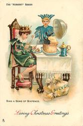 SING A SONG OF SIXPENCE, boy king with carving knife & fork, blackbirds in pie
