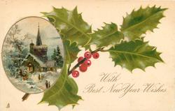 WITH BEST NEW YEAR WISHES  oval insert left with church and people, single holly sprig right