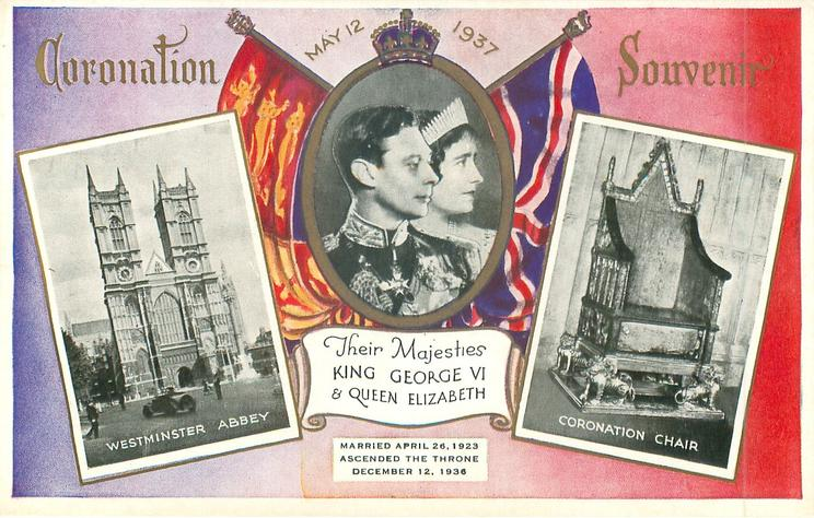THEIR MAJESTIES KING GEORGE VI & QUEEN ELIZABETH  two real photo insets of left Westminster Abbey, and right Coronation chair, their Majesties & flags between them