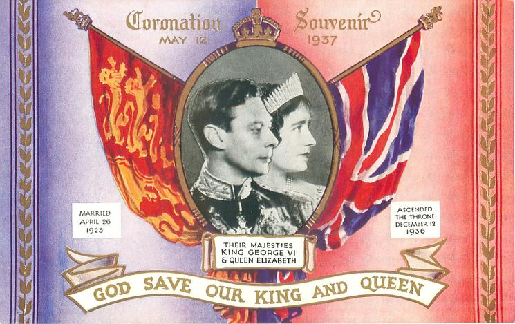 GOD SAVE OUR KING AND QUEEN  inset of George VI and Elizabeth facing right, between flags