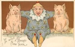 TO WISH YOU A MERRY NEW YEAR  clown seated between two pigs
