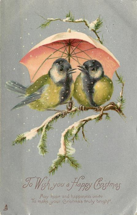 TO WISH YOU A HAPPY CHRISTMAS   2 tits on twigs under umbrella that is pink below white on top, silver background