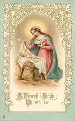 A PEACEFUL HAPPY CHRISTMAS   baby Jesus in manger, mother admires