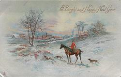 A BRIGHT AND HAPPY NEW YEAR  huntsman on brown horse, three hounds accompany, winter scene, silver finish