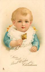 LOVE AND BEST WISHES FOR CHRISTMAS.  baby with rattle