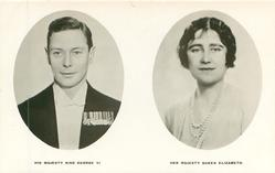 HIS MAJESTY KING GEORGE VI., HER MAJESTY QUEEN ELIZABETH
