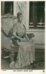 HER MAJESTY QUEEN MARY  seated in ornate chair