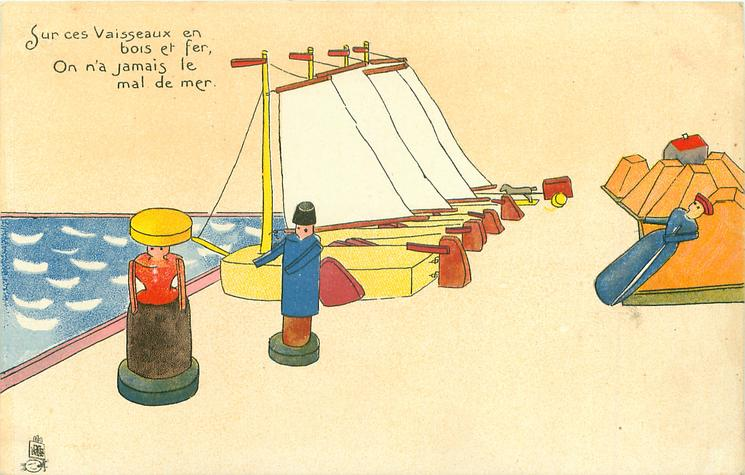 SUR CES VAISSEAUX EN BOIS ET FER, ON N'A JAMAIS LE MAL DE MER  sailing ships on dock, wooden couple front left, wooden female reclines right back