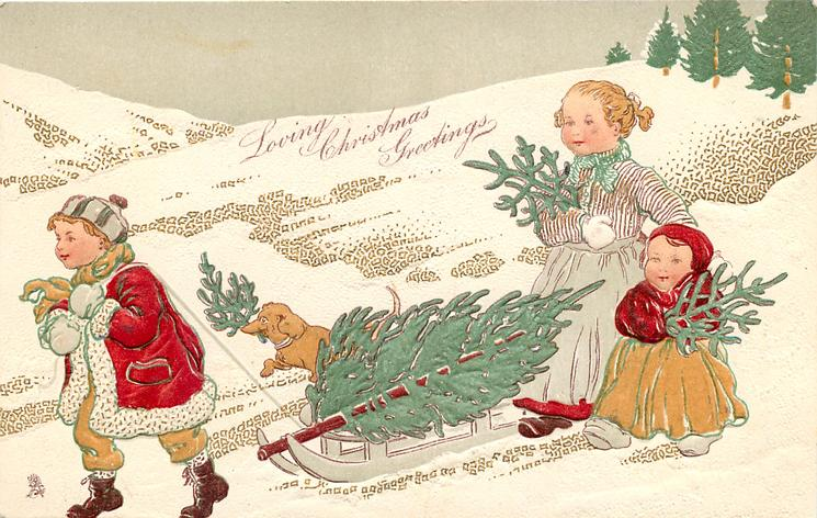 LOVING CHRISTMAS GREETINGS, boy pulls sled with tree on it, large & small girl follow, dachshund accompanies