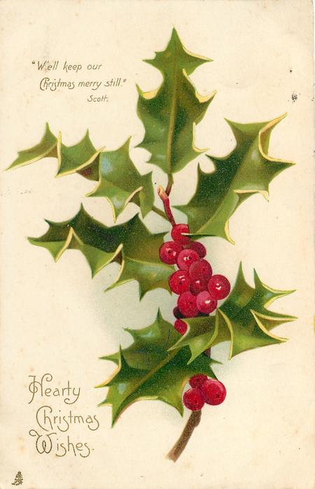 HEARTY CHRISTMAS WISHES.    spray of holly