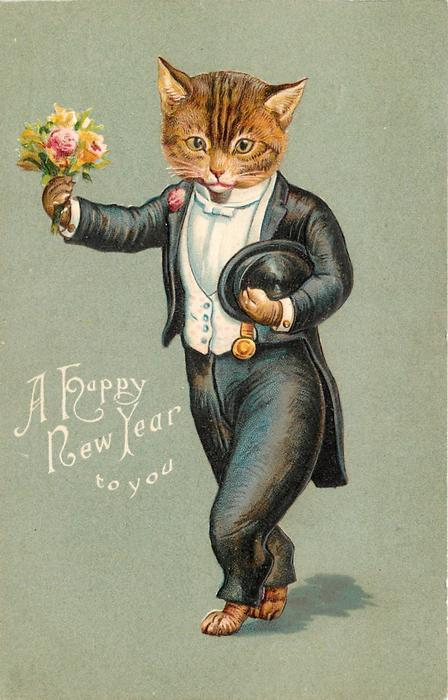 A HAPPY NEW YEAR TO YOU  cat in black suit, with white shirt & waistcoat, carries posy of flowers in his right paw