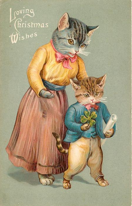 LOVING CHRISTMAS WISHES mother cat stands behind kitten who is holding 4 leaf clover & a scroll