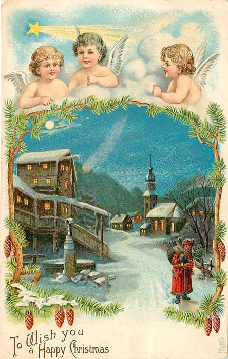 TO WISH YOU A HAPPY CHRISTMAS  three angels heads top, blue sky and comet overlooking an evening  village scene in evening, santa front right, church back right