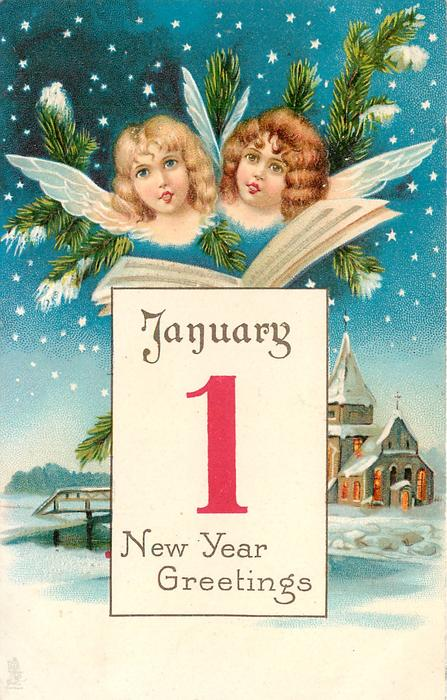 inset JANUARY I NEW YEAR GREETING  heads of two angels singing, hymn sheet, evergreen above lighted chuch below right, bridge left, water front